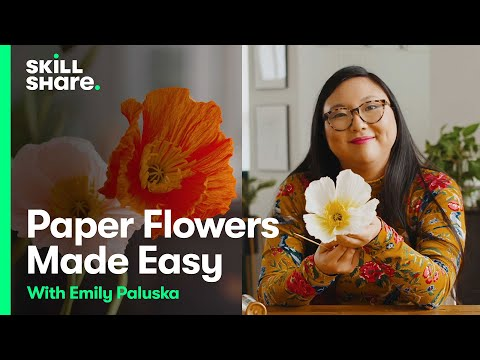 Paper Flowers Made Easy: Realistic Poppies with Emily Paluska