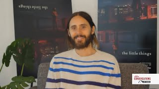 Conversations at Home with Jared Leto of THE LITTLE THINGS