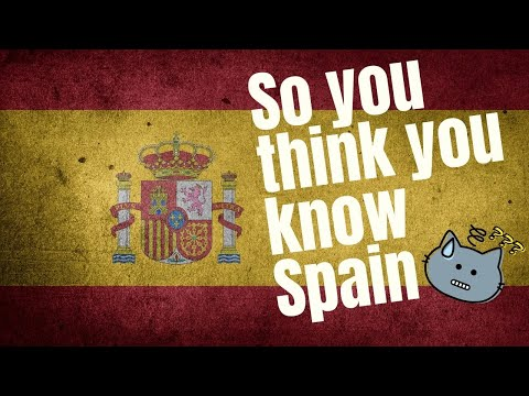 So You Think You Know Spain - Myths about Life in Spain