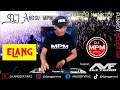 DJ ELANG // DJ ANDSU MPM // DUGEM FUNKOT REMIX 2021 // DJ ANGGER VRAZ