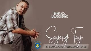 Sayang Tayo - Still One , Yayoi , Joshua Mari , Zync (Lyrics Video)