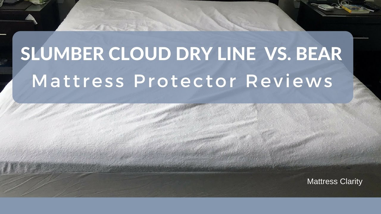 Mattress Protector Reviews Slumber Cloud Dry Line Vs Bear Youtube