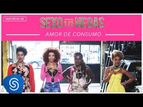 Sexo E As Negas - Amor De Consumo (Trilha Sonora) [Áudio Oficial]