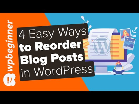 4 Easy Ways to Re Order Blog Posts in WordPress