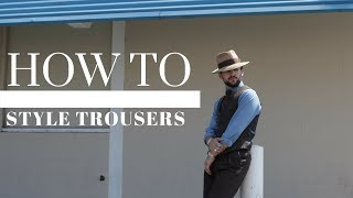 How To Style: Trousers | Ways to Wear Trousers | Mens Outfit Ideas & Inspiration