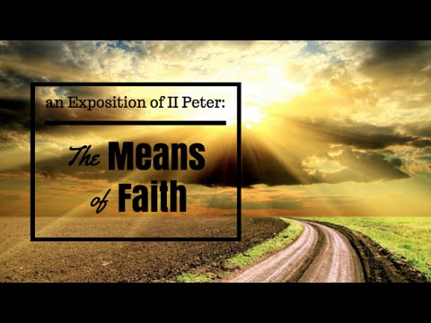 2 Peter 1:1-4: The Means of Faith - Jeremy Vuolo