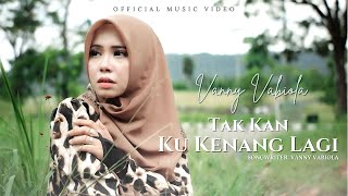 Vanny Vabiola - Tak Kan Ku Kenang Lagi