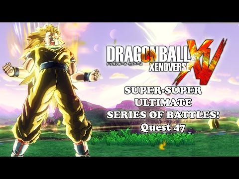 Super-Super Ultimate Series of Battles! - Dragon Ball Xenoverse Parallel Quest 47