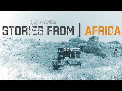 Africa Stories | Trans-Africa Overland Land Rover Challenges - Part 2