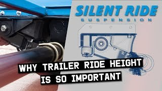 Why Is Trailer Ride Height So Important? - Silent Ride Trailer Suspension