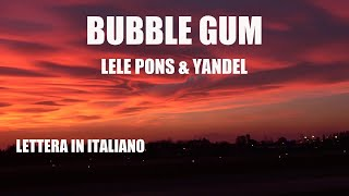 Lele pons & yandel - bubble gum (lyrics / testo/ lettera letra)