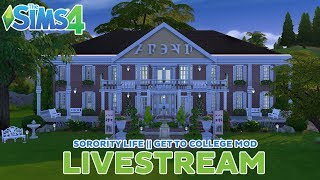 THE SIMS 4 LIVESTREAM || SORORITY LIFE  #2 || GET TO COLLEGE MOD ||