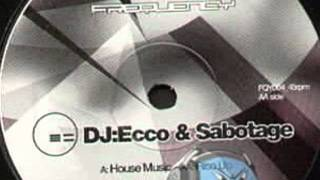 DJ Ecco & Sabotage - House Music VIP 2004