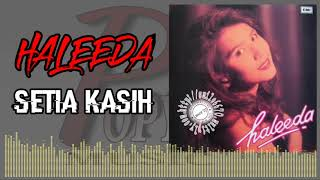 SETIA KASIH_HALEEDA (HQ AUDIO) WITH LYRIC | LAGU WANITA 90AN