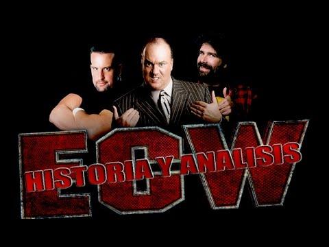 Historia y Análisis A : (ECW) Extreme Championship Wrestling [Loquendo]