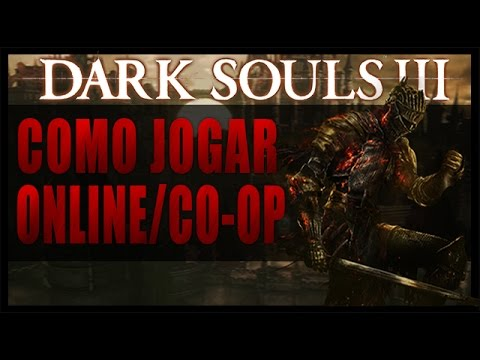 Como jogar Dark Souls 3 Online/Coop