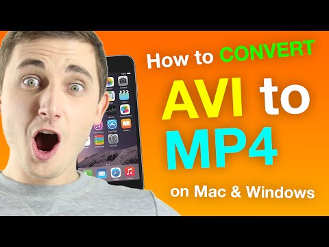 How To Convert AVI To MP4 On A Mac / Windows