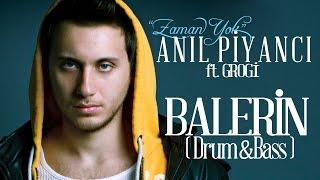 Balerin - Anıl Piyancı Feat Grogi (Drum&Bass)