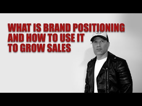 What is brand positioning and how to use it to grow sales?