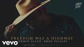 Jimmie Allen, Brad Paisley - Freedom Was A Highway (Official Audio)