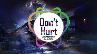 Don't Hurt - Long Nhật Remix (Dj Tilo fix) | Nhạc Nền Tik Tok