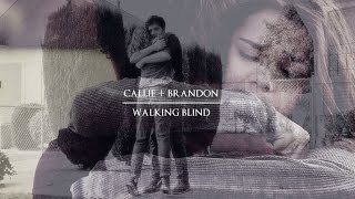 callie&brandon | walking blind