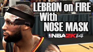 LeBron James Dominates With Broken Nose Mask - NBA 2K14