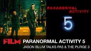 Jason Blum talks Paranormal Activity 5 & The Purge 3 plots