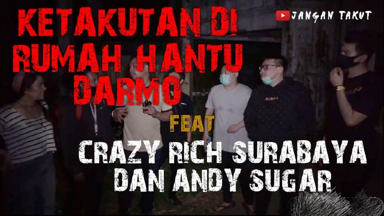 FEAT CRAZY RICH SURABAYA & ANDY SUGAR RUMAH HANTU DARMO
