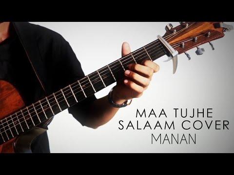 Maa Tujhe Salaam (A.R. Rahman) - Manan Gupta | Percussive Guitar Cover | Independence Day Special