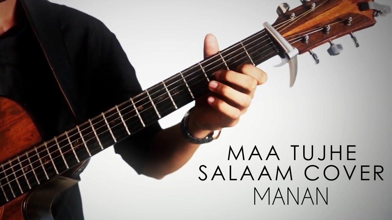 Maa Tujhe Salaam Ar Rahman Manan Gupta Percussive Guitar