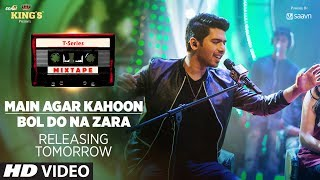 T-Series Mixtape: Main Agar Kahoon/ Bol Do Na Zara Teaser |1 Day To Go ► Song Releasing on 10th July