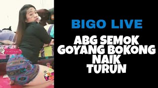 Video BIGO LIVE, ABG Montok Semok Goyangin Bokong Naik Turun Bikin Tegang download MP3, 3GP, MP4, WEBM, AVI, FLV Oktober 2018