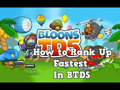 How to rank up the fastest in btd5 tutorial hd youtube
