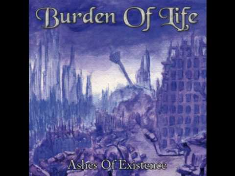 10 - Burden Of Life - Ashes Of Existence