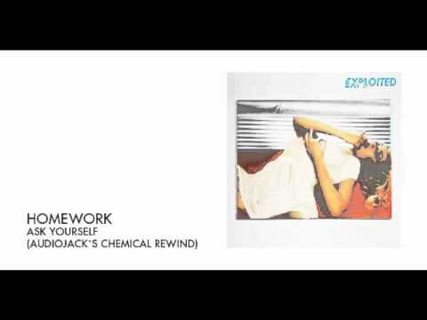 Homework - Ask Yourself (Audiojacks Chemical Rewind) | Exploited