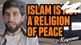 Islam is NOT a Religion of Peace - MUSLIM RESPONSE