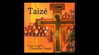 09. Taizé - Stay With Me - cover by Christine Nauli