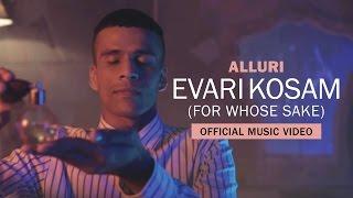 Alluri Evari Kosam (For Whose Sake) Official Music