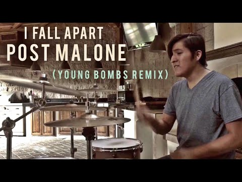 I Fall Apart - Post Malone (Young Bombs Remix) (Drum Cover)