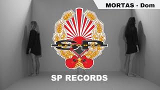 MORTAS - Dom [OFFICIAL VIDEO]