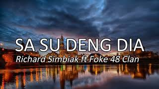 SA SU DENG DIA | Richard Simbiak x Foke 48 Clan