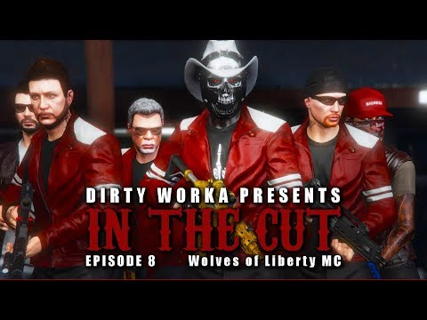 GTAOnline: IN THE CUT || EPISODE 8 || Wolves of Liberty MC