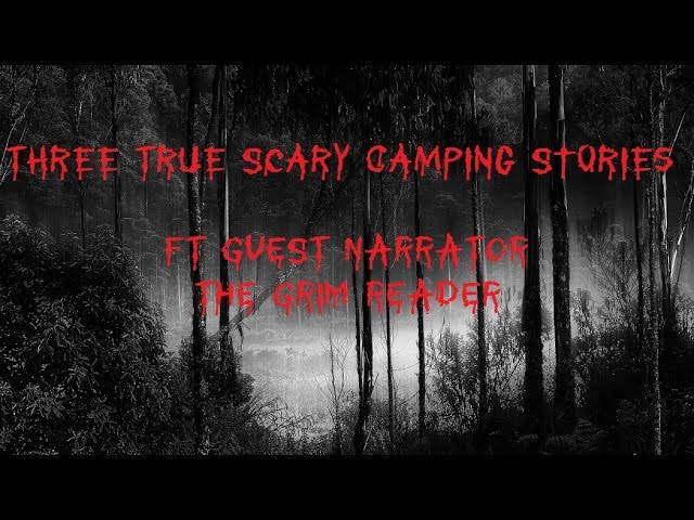 three-true-scary-camping-stories-ft-the-grim-reader