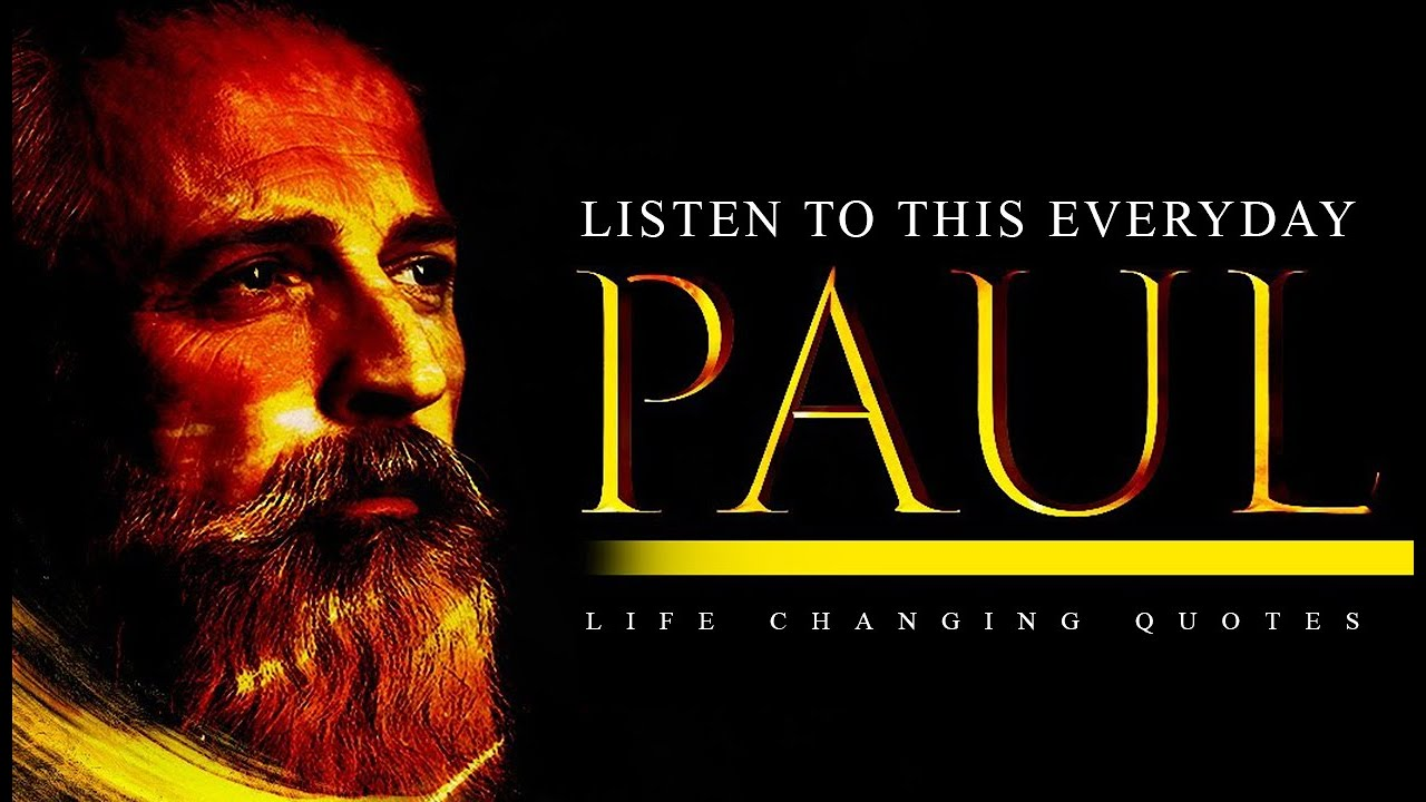 Most Powerful Quotes Of Paul, Apostle Of Christ : ( VERY POWERFUL )
