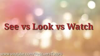 See Vs Look Vs Watch || Rescuers Tutors || Urdu