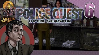 Sierra Saturday: Let's Play Police Quest 4: Open Season - Episode 6 - That's the name you went with?