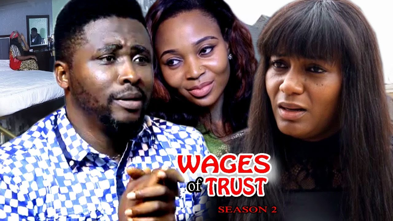 Download Wages Of Trust Season 2 - 2017 Latest Nigerian Nollywood Movie