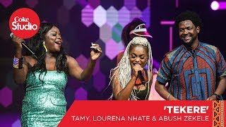 tamy-abush-zeleke-lourena-nhate-tekere---coke-studio-africa-big-break