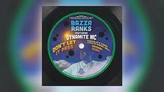 Bazza Ranks - Don't Let It Pass (feat. Dynamite MC)